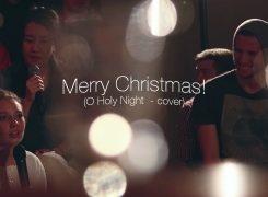 M E R R Y C H R I S T M A S ! (O Holy Night – cover)